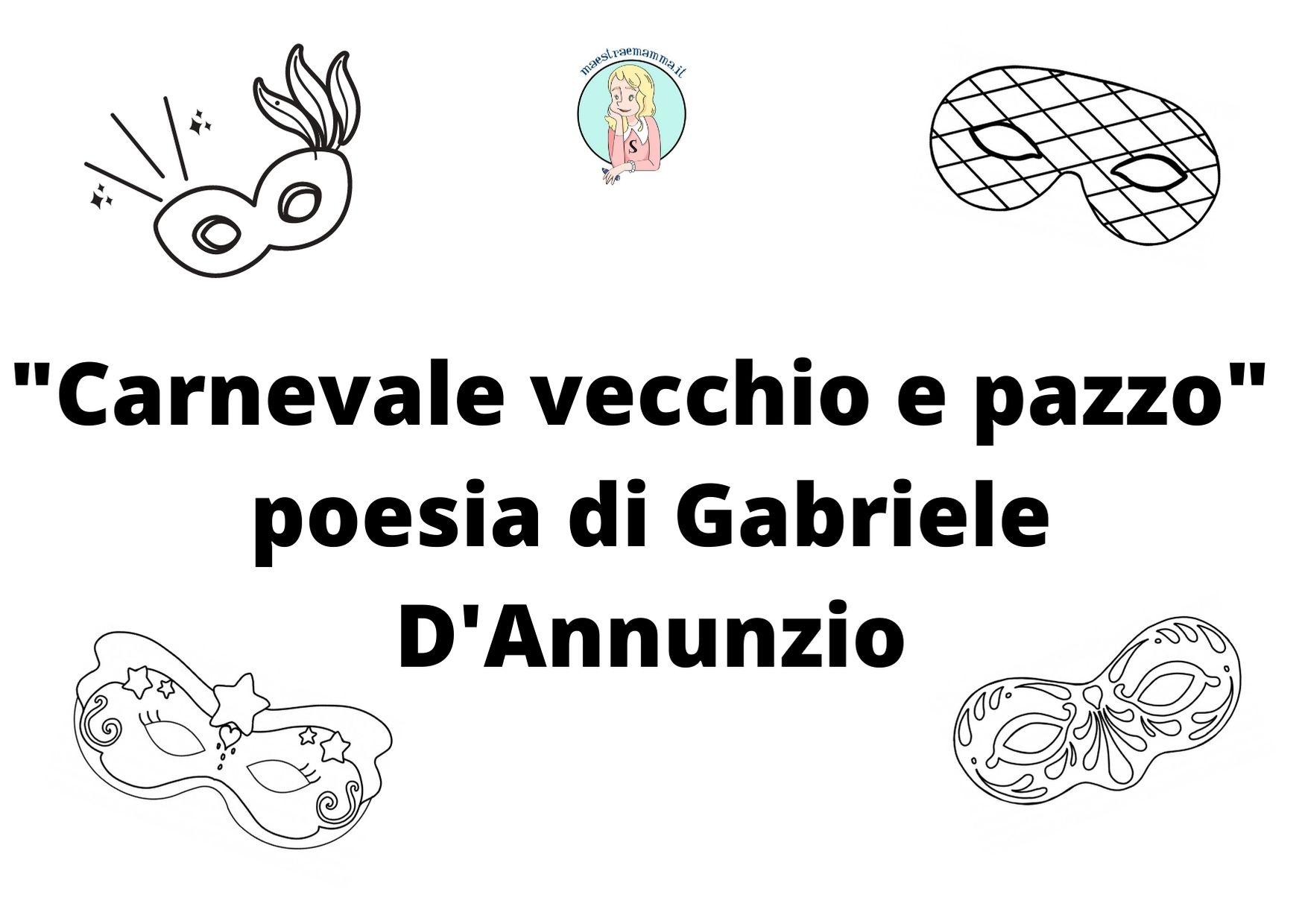 """""""Carnevale vecchio e pazzo"""" poesia di Gabriele D'Annunzio"""