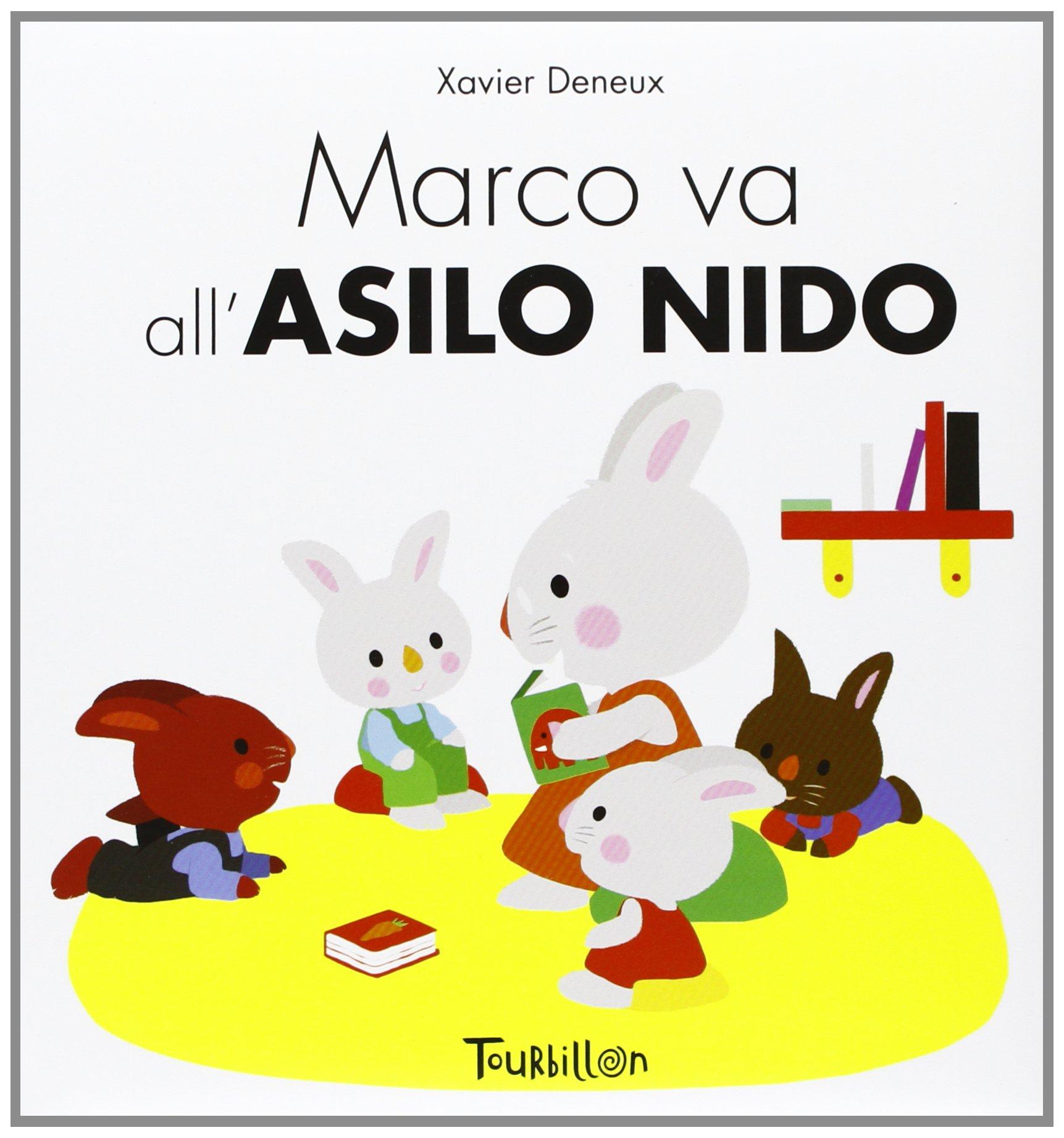 libri inserimento asilo Marco va all'asilo nido di Xavier Deneux