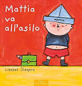 libri inserimento Mattia va all'asilo di Liesbet Slegers