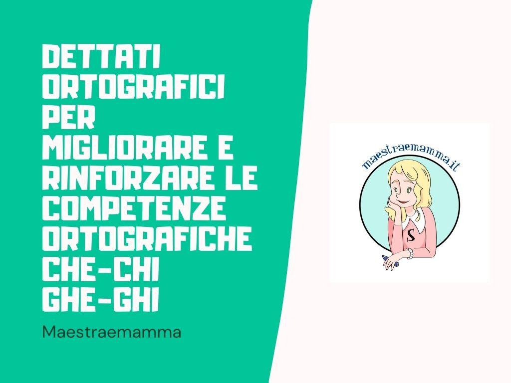 Dettato ortografico – CHE-CHI-GHE-GHI
