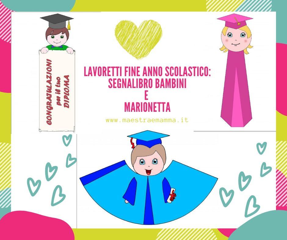 Lavoretti fine anno scolastico: segnalibro bambini e marionetta