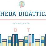 Scheda didattica completa con D o T