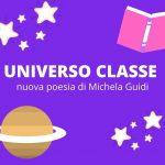 scuola poesia universo classe michela guidi