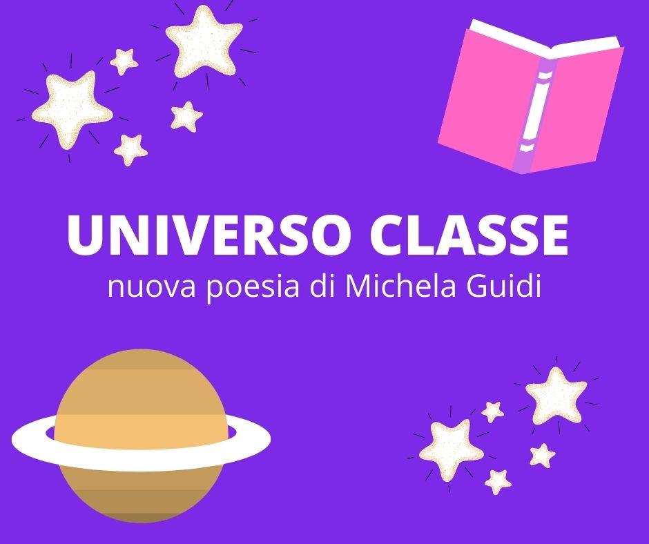 UNIVERSO CLASSE – nuova poesia di Michela Guidi