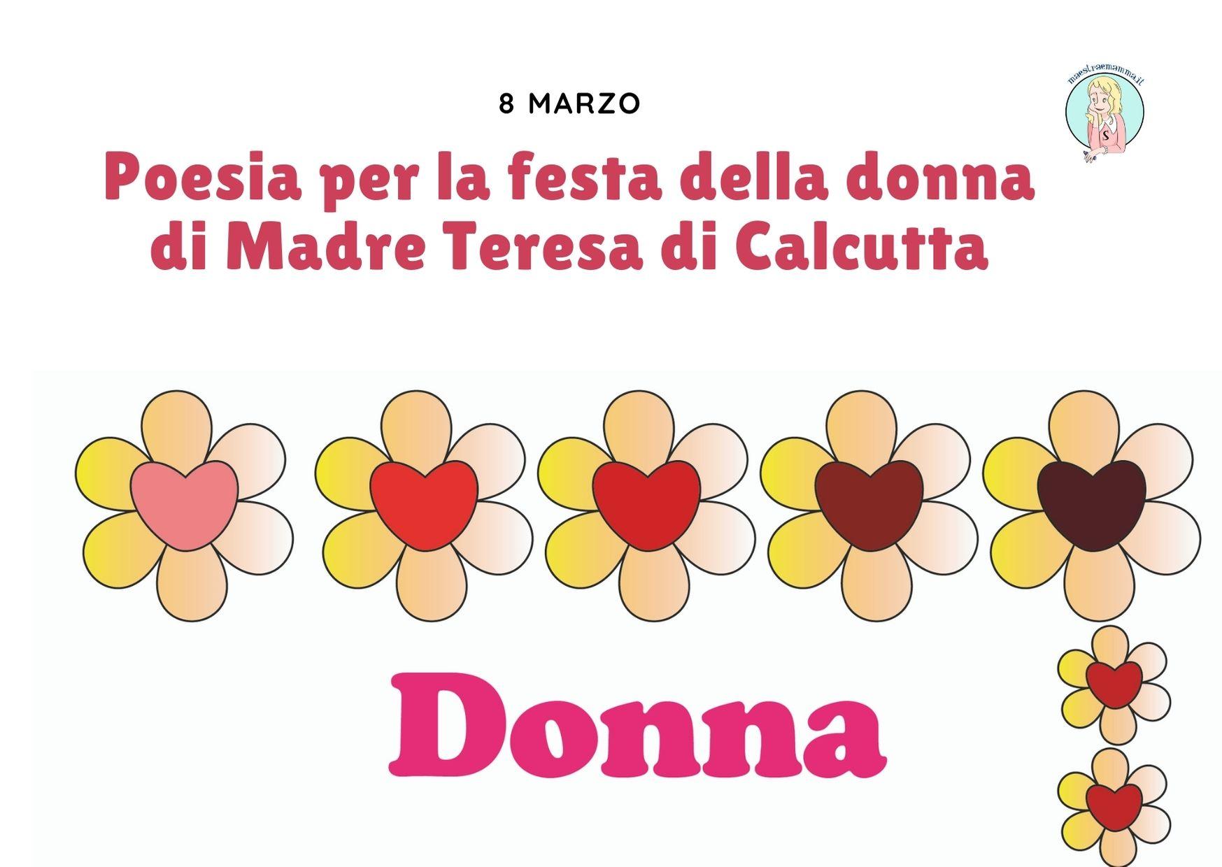 Poesia festa della donna – di Madre Teresa di Calcutta – 8 marzo –