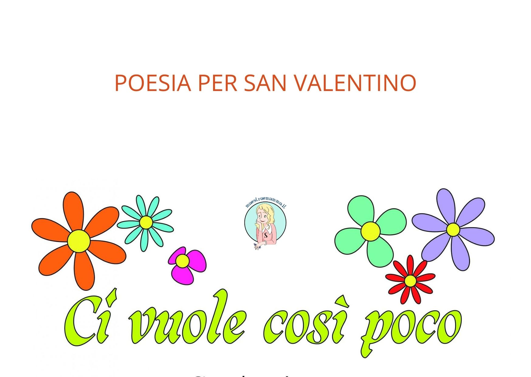 """Poesia per San Valentino: """"Ci vuole così poco a farsi voler bene …"""""""