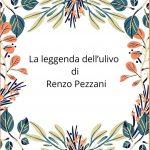 La leggenda dell'ulivo di Renzo Pezzani