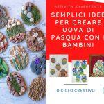Come creare uova di Pasqua con il riciclo creativo lavoretti asilo idee