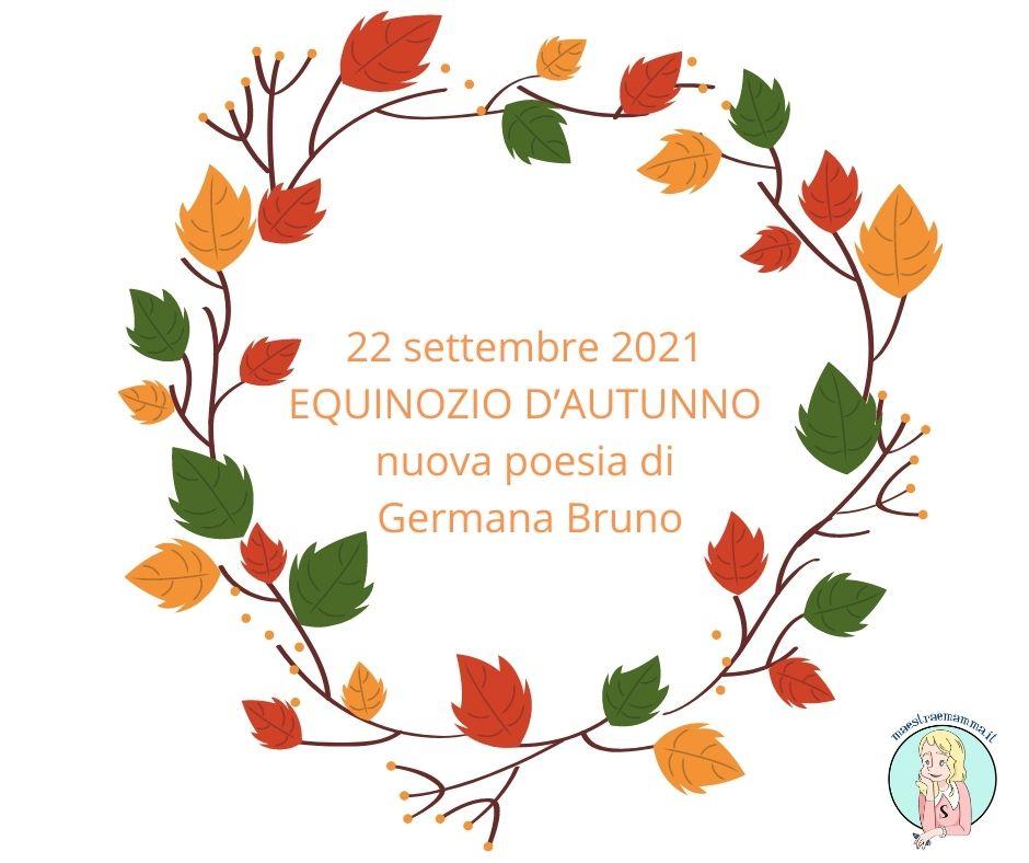 EQUINOZIO D'AUTUNNO poesia di Germana Bruno
