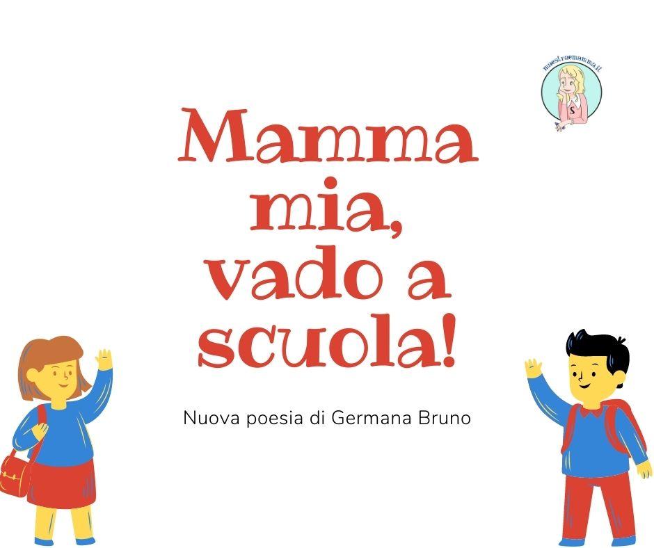 MAMMA MIA,VADO A SCUOLA poesia di Germana Bruno