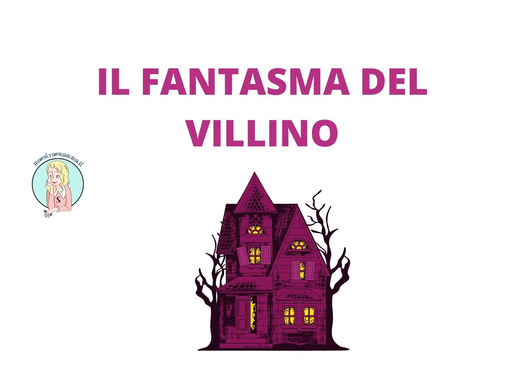 Il fantasma del villino – scheda didattica – racconto fantastico per bambini